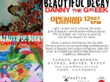 Voxfire Gallery: Beautiful Decay joint show with Danny the G(r)eek